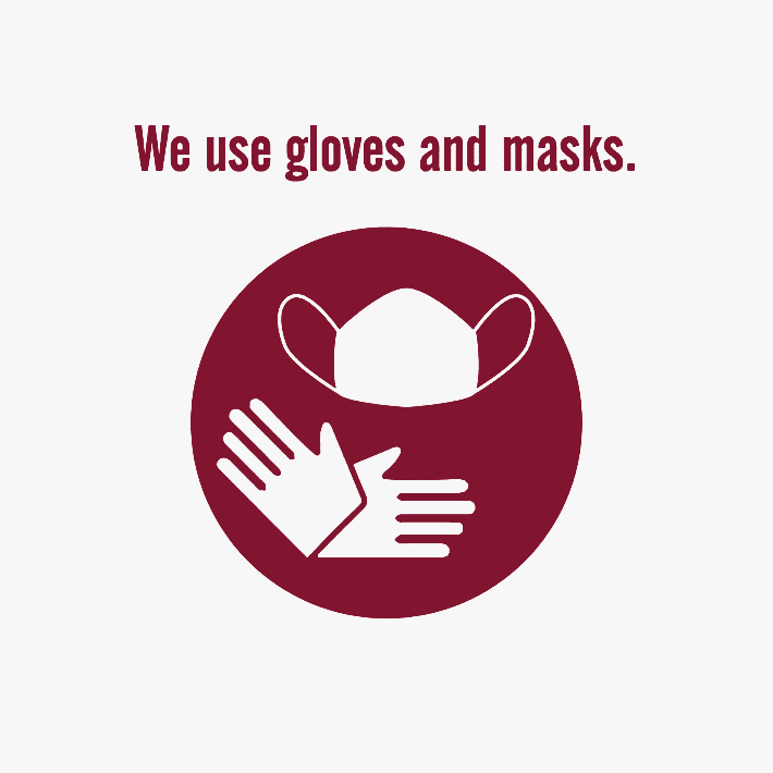 We use gloves and masks